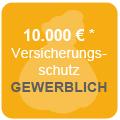 Versicherungsschutz bis zu 10.000€* im gewerblichen Bereich