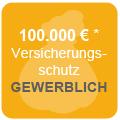 Versicherungsschutz bis zu 100.000€* für gewerblichen Bereich