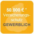 Versicherungsschutz bis zu 50.000€* für gewerblichen Bereich