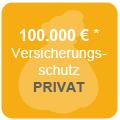 Versicherungsschutz bis zu 100.000€* für privaten Bereich