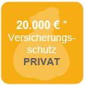 Versicherungsschutz bis zu 20.000€* im privaten Bereich