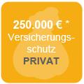 Versicherungsschutz bis zu 250.000€* für privaten Bereich