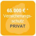 Versicherungsschutz bis zu 65.000€* im privaten Bereich